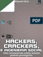 Hackers, Crackers, e Ingeniería Social - Manuel Gris