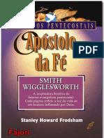 Stanley Frodsham - Apóstolo Da Fé - Smith Wigglesworth