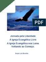 A Igreja Evangélica Nos Lares-Voltando Ao Começo.