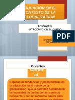ENCUADRE EDUCACIÓN EN EL MARCO DE LA GLOBALIZACIÓN.pptx