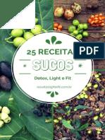 Livro 25 Receitas de Sucos Detox, Light e Fit - Para Perder Barriga e Emagrecer de Vez Com Saúde