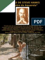 """Pinturas de Steve Hanks """"o Mestre Da"""