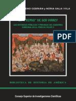 El Premio de Ser Virrey. Los Intereses Públicos y Privados Del Gobierno Virreinal.. - Alfredo Moreno y Núria Sala