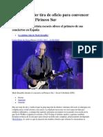 Mark Knopfler Tira de Oficio Para Convencer Al Público de Pirineos Sur