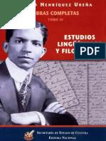 Henríquez Ureña, Pedro. Obra completa IV. Estudios lingüísticos y filológicos