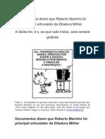 Documentos americanos dizem que Roberto Marinho foi principal articuladord a Ditadura Militar. Hoje, seus filhos parecem seguir o exemplo do pai.