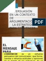 LA PERSUASIÓN EN UN CONTEXTO DE ARGUMENTACIÓN.     LA ESTRATEGIA PARA CONVENCER.pptx