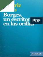 Borges, Un Escritor en Las Orillas - Beatriz Sarlo