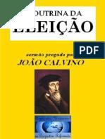 João Calvino - A Doutrina Da Eleição