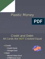 Plastic Money(P)