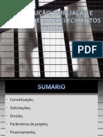 Construção, Ampliação e Reforma de Estabelecimentos Penais