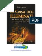o Crime Dos Illuminati - César Vidal