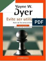 Dyer Wayne - Evite Ser Utilizado PDF