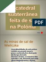 Polonia - A Catedral Subterranea Feita de Sal1