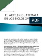 El Arte en Guatemala en Los Siglos Xvi
