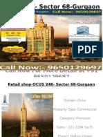 OCUS 24K Sector 68 Gurgaon Shop Apartment Foodcourt 9650129697