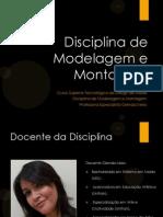 Disciplina de Modelagem e Montagem - Aula Inaugural