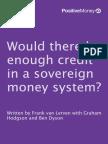 Positive Money - Enough Credit in a Sovereign Money System, By Frank Van Lerven, Hodgson, Dyson