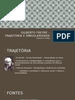 Gilberto Freyre – Trajetória e Singularidade