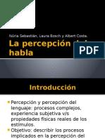 La Percepción Del Habla. Núria Sebastián, Laura Bosch y Albert Costa