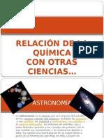 relaciondelaquimicaconotrasciencias-120902215654-phpapp02