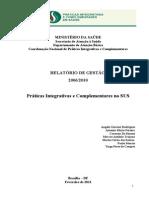 RELATÓRIO DE GESTÃO 2006 / 2010 Práticas Integrativas e Complementares no SUS