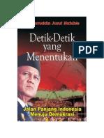 Detik-Detik Yang Menentukan - Jalan Panjang Indonesia Menuju Demokrasi - Bacharuddin Jusuf Habibie