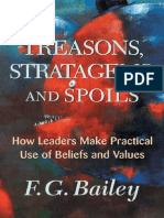 Bailey, F. G. Treasons, Stratagems, And Spoils - How Leaders Make Practical Use of Beliefs and Values