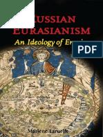 Russian Eurasianism [an Ideology of Empire] [Ed]by Marlène Laruelle [2008] R.pdf