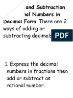 Addition and Subtraction of Rational Numbers in Decimal Form There Are 2 Ways of Adding or Subtracting Decimals