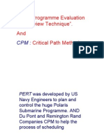 "PERT:Programme Evaluation and Review Technique"". and CPM"