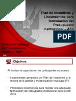 Plan de Incentivos y Lineamientos para formulación del Presupuesto Institucional – Año 2016