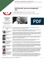 Michel Foucault_ Uma Nova Imaginação Política - Universidade Nômade Brasil