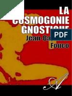 JEAN BAPTISTE FOUCO La Cosmogonie Gnostique [Atramenta.net]