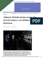 Adimark_ Bachelet Alcanza Su Más Alto Nivel de Rechazo y Sus Atributos Se Deterioran - El Mostrador