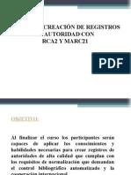 TALLER DE CREACIÓN DE REGISTROS  DE AUTORIDAD CON  RCA2 Y MARC21