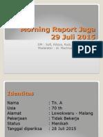 Morning Report Jaga Neuro 29 Juli 2015