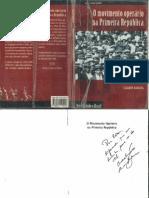 BATALHA, Cláudio Henrique de Moraes (2000). O Movimento Operário Na Primeira República