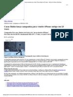 G1 - Casas Bahia Lança Campanha Para Vender iPhone Antigo Em 23 Vezes - Notícias Em Midia e Marketing