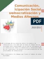 Comunicación, participación social, democratización y medios alternos