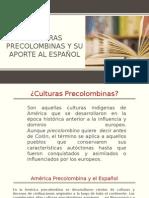 Culturas Precolombinas y su aporte al español.pptx