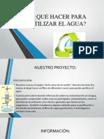 Proyecto ¿que hacer para reutilizar el agua?
