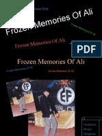 Frozen Memories of Ali