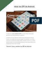 Cómo Cambiar Los DPI de Android Sin Root