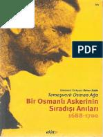 Bir Osmanlı Askerinin Sıradışı Anıları 1688-1700 Temeşvarlı Osman Ağa