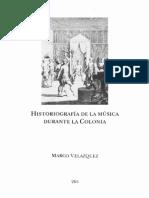 Marco Velázquez - Historiografía de La Música Durante La Colonia