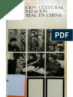 Charles Bettelheim - Revolución Cultural y Organización Industrial en China