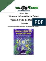 David Icke- El Amor Infinito Es La Única Verdad, Todo Lo Demás Es Ilusión