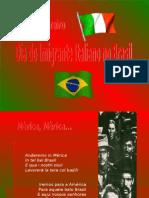 Anderemo in Mèrica in Tel Bel Brasil