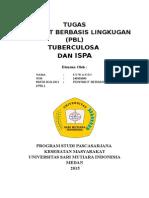 Tugas Penyakit Berbasis Lingkugan (Pbl) Saukani Tuberculosa Dan Ispa